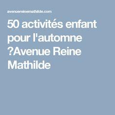 50 activités enfant pour l'automne ⋆Avenue Reine Mathilde