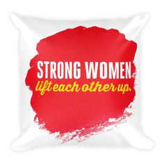 Strong women lift each other up - Square Pillow (red) from ASSKICKER INK.  Great gift idea! This soft throw pillow is an excellent addition that gives character to any space. It comes with a soft polyester insert that will retain its shape after many uses, and the pillow case can be easily machine washed.