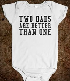 TWO DADS ARE BETTER THAN ONE