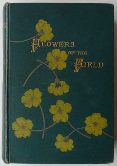 FLOWERS OF THE FIELD Rev CA Johns Antique Victorian Book 1890 (Botany SPCK)