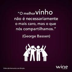 Nada melhor do que reunir os amigos ou a família para uma degustação com os seus vinhos preferidos! #wine #vinho #frases #phrases
