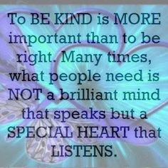 be kind more important than right