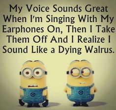 Despicable Me minions. Singing like a dying walrus. 。◕‿◕。 See my Despicable Me Minions pins Humor Minion, Funny Minion Memes, Minions Quotes, Funny Relatable Memes, Funny Texts, Funny Jokes, Epic Texts, Despicable Me Quotes, Funny Minion Pictures