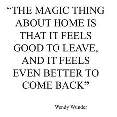 It's Good to be Home Again ♥ Quotes to Inspire -