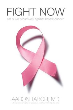 Fight Now: Eat & Live Proactively Against Breast Cancer by Aaron Tabor MD, http://www.amazon.com/gp/product/B00433U5EG/ref=cm_sw_r_pi_alp_VdzSpb11WNGSM
