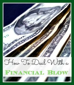 How to Deal With A Financial Blow