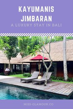 A luxury stay in Bali at Kayumanis Private Estate