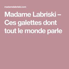 Madame Labriski – Ces galettes dont tout le monde parle