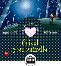 Crisol y su estrella (Cuentos para sentir) de Begoña Ibarrola ✿ Libros infantiles y juveniles - (De 0 a 3 años) ✿