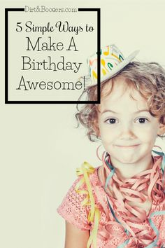 Simple ways to make a child's birthday amazing! I love this idea to make a birthday special without a big party or tons of gifts. So simple, easy, and FUN!