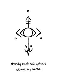 """dreamybruha: """" """"Nobody reads this grimoire without my consent."""" I bought a nice and nifty notebook to serve as my first grimoire; nothing too fancy, but it'll do. Place this in the first page of your grimoire to ward off unwanted people to read..."""