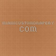 Drapery and Curtains miamicustomdrapery.com