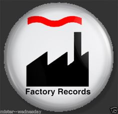 Factory Records Button Pin Badge Manchester Madchester, Joy Division, New Order   Should YOU WANT THESE OR ANY OTHER CUSTOM BUTTONS OR MAGNETS--GET AHOLD OF ME VIA HOTMAIL at UNFINISHEDPORCELAIN