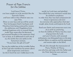 PRAYER FOR THE JUBILEE YEAR OF MERCY by POPE FRANCIS #pinterest Lord Jesus Christ, You have taught us to be merciful like the heavenly Father and have told us that whoever sees You sees Him. Show us Your face and we will be saved. Your loving gaze freed Zacchaeus and Matthew from being enslaved by money;..............| Awestruck Catholic Social Network