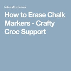 How to Erase Chalk Markers - Crafty Croc Support