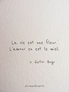 "Life is a flower - La vie est une fleur ""Life is a flower. "" from quote # positive thinking Citations Victor Hugo, Victor Hugo Quotes, Poetry Quotes, Words Quotes, Sayings, Quotes Quotes, The Words, Words In Other Languages, Phrase Of The Day"