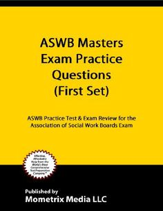 ASWB Masters Exam Practice Questions (First Set): ASWB Practice Test & Exam Review for the Association of Social Work Boards Exam by ASWB Exam Secrets Test Prep Team. $8.83. http://yourdailydream.org/showme/dpdll/Bd0l0l4vHx4eXzCn1zOa.html. Publisher: Mometrix Media LLC (December 22, 2010). 102 pages. ASWB Masters Exam Practice Questions are the simplest way to prepare for the ASWB test. Practice is an essential part of preparing for a test and improving a test taker'...