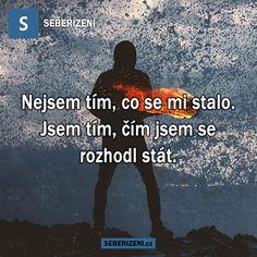 Nejsem tím, co se mi stalo. Jsem tím, čím jsem se rozhodl stát. Motto, Lol, Motivation, Words, Quotes, Movie Posters, Psychology, Quotations, Film Poster