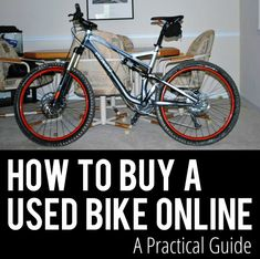 How to Buy a Used Bike Online: A Practical Guide. Singletracks Mountain Bike News. Page 2.