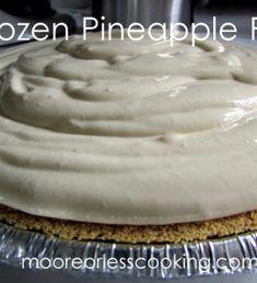 Frozen Pineapple Pie ( No Bake) - Moore or Less Cooking Pineapple Pie Recipes, Baked Pineapple, Frozen Pineapple, Refreshing Desserts, Graham Crackers, Diys, Dessert Recipes, Florida, Sweets