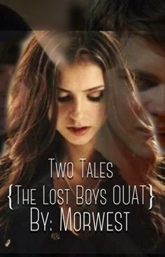"""Read """"Two Tales {The Lost Boys OUAT} - Chapter 1"""" #wattpad #fanfiction"""