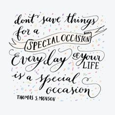 Everyday is a special occasion Art Print by imkellycummings | Society6