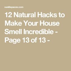 12 Natural Hacks to Make Your House Smell Incredible - Page 13 of 13 -