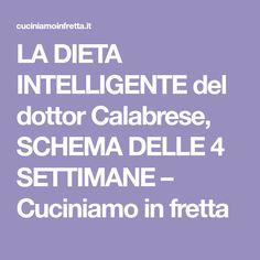LA DIETA INTELLIGENTE del dottor Calabrese, SCHEMA DELLE 4 SETTIMANE – Cuciniamo in fretta