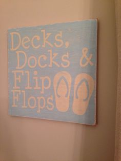 Decks Docks and Flip Flops Hand Painted Wooden by TheSignBoutique Lake Signs, Beach Signs, Lake Quotes, Decoupage, Lakeside Living, Lake Decor, Lake Cabins, Lake Cottage, Lake Life