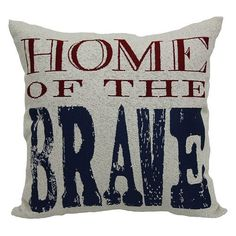 """""""Home Of The Brave'' Throw Pillow"""