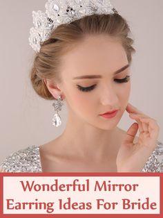 6 Wonderful Mirror Earring Ideas For Bride Bride Earrings, Bridal Style, New Look, Celebration, Mirror, Wedding, Ideas, Fashion, Valentines Day Weddings