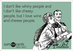 Wine and cheese people.