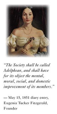 """The Society shall be called Adelphean, and shall have for its object the mental, moral, social, and domestic improvements of its members."""