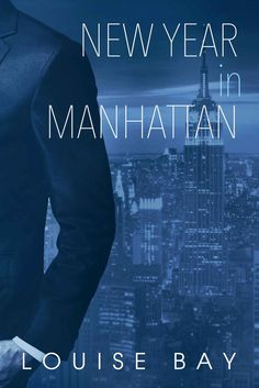 New Year in Manhattan (The Empire State Series Book 3) (English Edition) eBook: Louise Bay: Amazon.de: Kindle-Shop