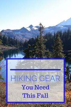 Just because it's fall doesn't mean your hiking days are over! The cool weather is the perfect time to go. Here's a list of hiking gear you need this fall. Hiking | hiking gear | Pacific Northwest | Seattle | hiking | hiking advice | hiking tips | outdoors | adventure | blogger | travel blogger
