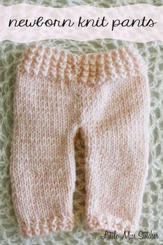 Little Miss Stitcher: Newborn Knit Pants Free Pattern