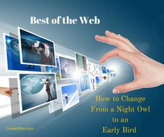 Best of the Web Friday: How to Change From a Night Owl to an Early Bird | http://bit.ly/1KpfPcl