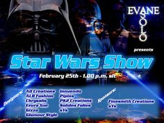 Solo Evane    presents    STAR WARS SHOW    February 25th    1.00 pm    Designers:    AD Creations  ALB Fashion  Chrysalis  Ezura Xue  Gizza  Glamour Style  Innuendo  Pipins  PK2 Creations  Solidea Folies  sYs    Sponsors:    Finesmith Creations  sYs    LM: slurl.com/secondlife/ #Star Wars# is one of the best motion pictures ever, filter systems possess a Filter, February, Bedding, Designers, Presents, Star Wars, Glamour, Ads, Movie Posters