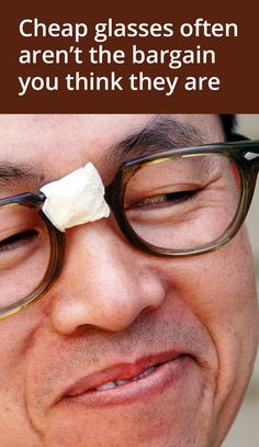10 great reasons to avoid cheap glasses