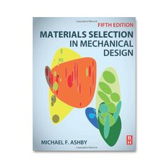 Describes the procedures for material selection in mechanical design in order to ensure that the most suitable materials for a given application are identified from the full range of materials and section shapes available. Extensively revised for this fifth edition, the book is recognized as one of the leading materials selection texts, providing a unique and innovative resource for students, engineers, and product/industrial designers.