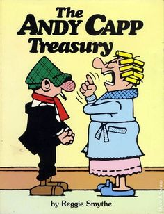 Andy Capp -A kids cartoon about a drunk who avoids his wide in bars and smokes like a freight chain - gotta love the 70's