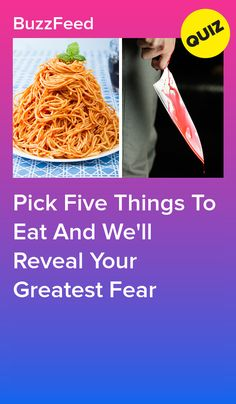 Pick Five Things To Eat And We'll Reveal Your Greatest Fear Fun Quizzes To Take, Random Quizzes, Cheesy Chicken Pasta, Playbuzz Quizzes, Deep Truths, Great Fear, Biggest Fears, Personality Quizzes, Disney Pictures