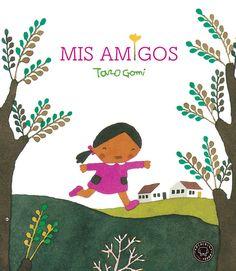 me: Taro Gomi - My Friends Toddler Books, Childrens Books, Scientific Skills, 1st Birthday Presents, Report Writing, Children's Picture Books, Book Format, Kids Boxing, Niece And Nephew