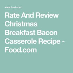 Rate And Review Christmas Breakfast Bacon Casserole Recipe - Food.com