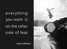 Everything you want is on the otherside of fear Image from the awesome Philip Newton (http://www.philipnewtonphoto.com/#/portfolios/kids) Courage quote, how to live your life out of your comfort zone.