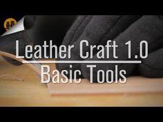Leather Craft 1.0   Basic Tools - YouTube