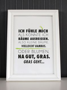 Na gut, Gras. The Words, More Than Words, Favorite Quotes, Best Quotes, Funny Quotes, Life Quotes, Inspire Me, Quotations, Inspirational Quotes