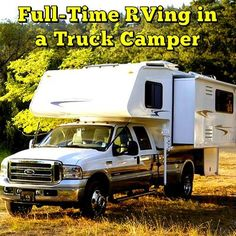 Full-Time RVing in a Truck Camper