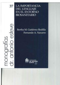 La importancia del lenguaje en el entorno biosanitario / [editores], Bertha M. Gutiérrez Rodilla y Fernando A. Navarro. Fundación Dr. Antonio Esteve, D.L. 2014 --------------- Doazón da Fundación Dr Antonio Esteve