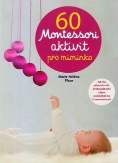 montessori vývojové fáze miminka – Vyhledávání Google Montessori, Google, Books, Home Decor, Libros, Decoration Home, Room Decor, Book, Book Illustrations